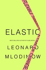 Elastic - Leonard Mlodinow
