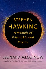 Stephen Hawking – A Memoir of Friendship and Physics